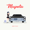 Magnolia - Mike Field