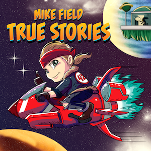 True Stories - Mike Field